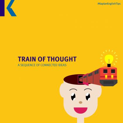 travel idioms – train of thought